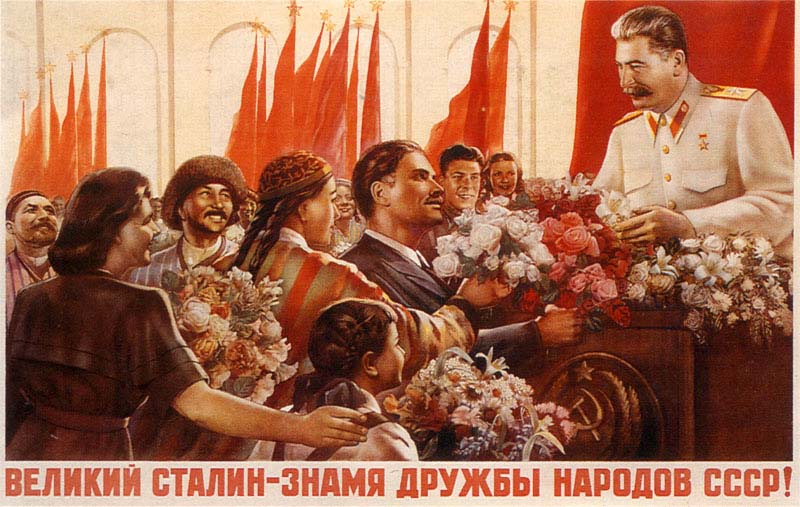 """Great Stalin — symbol of friendship between the peoples of the USSR!"""