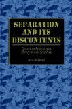 Separation and Its Discontens