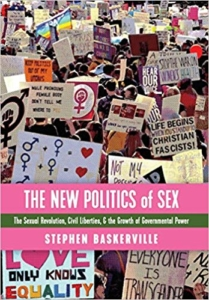 The New Politics of Sex: The Sexual Revolution, Civil Liberties, and the Growth of Government Power (pdf download; Amazon) By Stephen Baskerville Kettering, OH: Angelico Press, 2017