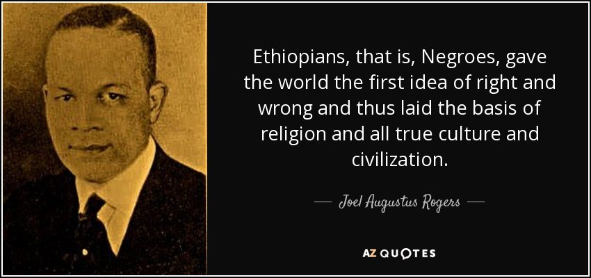 A pearl of wisdom from Jamaican historian Joel Augustus Rogers (1880–1966)